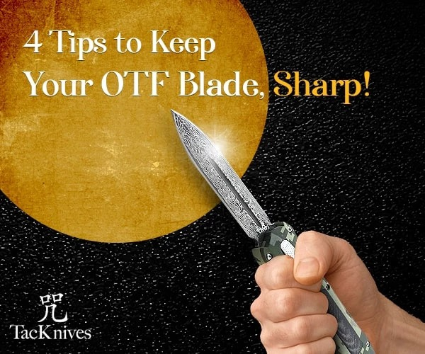 4 Tips to keep sharp your OTF blade