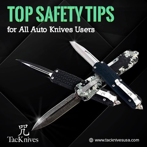 Top 4 Safety Tips for All Auto Knives Users